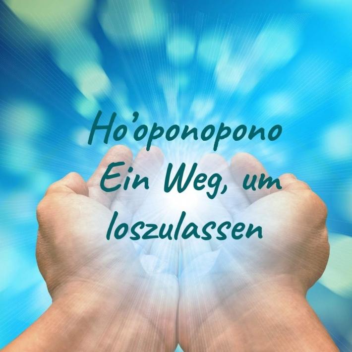 Ho'oponopono - Loslassen befreit